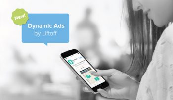 Liftoff delivers personalized ads that are designed to drive actions, not installs