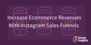 Increase Ecommerce Revenues With Instagram Sales Funnels